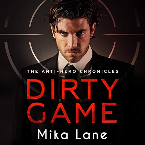 Couverture de Dirty Game: The Anti-Hero Chronicles