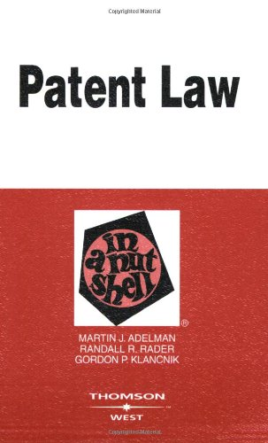 Patent Law in a Nutshell (In a Nutshell (West Publishing)) (Nutshell Series)