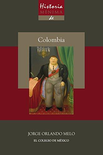 Historia mínima de Colombia (Historias mínimas) eBook: Melo, Jorge ...