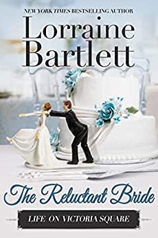 The Reluctant Bride (Life On Victoria Square Book 5) by [Lorraine Bartlett]