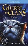 La guerre des clans, Cycle III - Le pouvoir des étoiles, tome 1 : Vision par Hunter