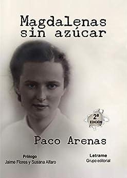 Magdalenas sin azúcar de [Paco Arenas, Paco Martínez López]