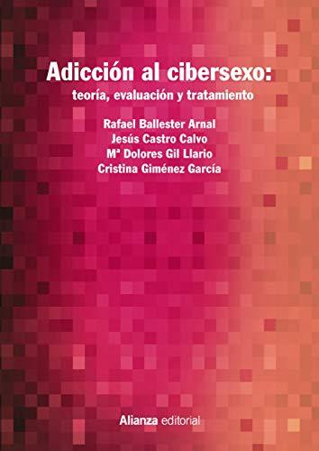 Adicción al cibersexo: teoría, evaluación y tratamiento (El libro universitario - Manuales nº 37