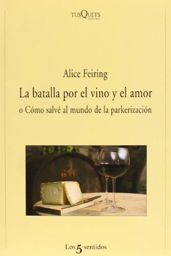 La batalla por el vino y el amor: O Cómo salvé al mundo de la parkerización (Los 5 Sentidos)