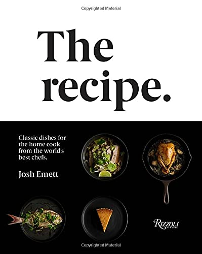Image of The Recipe: Classic dishes for the home cook from the world's best chefs