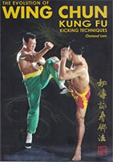 The Evolution of Wing Chun Kung Fu Kicking Techniques