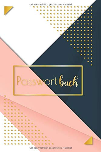 Passwortbuch: Kennwörter Sicher und einfach zu verwalten mit Passwörtertheft | Platz für Deine sämtliche Zugangsdaten, Login-Daten, Netzwerkschlüssel ... Gold, 108 Seiten, Diskret, sehr elegant