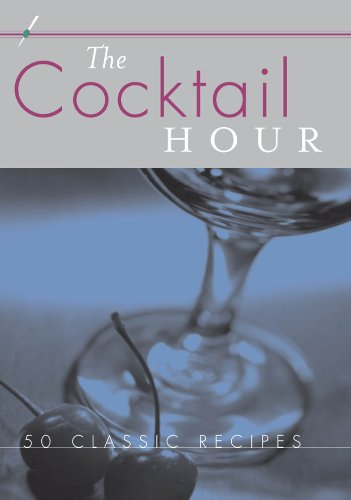 The Cocktail Hour: Reference to Go: 50 Classic Recipes (English Edition)