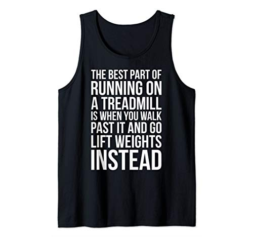 Best Part Of Running On A Treadmill - Funny Gym Tank Top