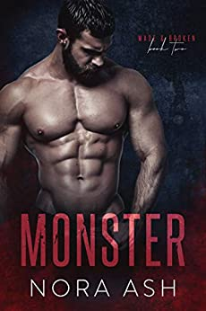 Monster (Made & Broken Book 2) by [Nora Ash]