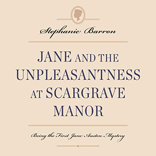 Jane and the Unpleasantness at Scargrave Manor: Being the First Jane Austen Mystery cover art