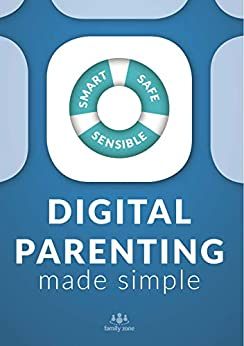 Digital Parenting Made Simple by [Family Zone]