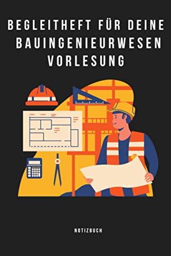 """Begleitheft für deine Bauingenieurwesen Vorlesung - Notizbuch: Notizbuch A5 (6x9\"""", karriert , 120 Seiten) für deine Bauingenieurwesen Vorlesung. Für ... Absolventen Studium Thesis bestanden"""
