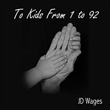 To Kids From 1 To 92