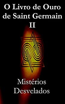 O Livro de Ouro de Saint Germain II: Mistérios Desvelados por [Saint  Germain, Jp Santsil]
