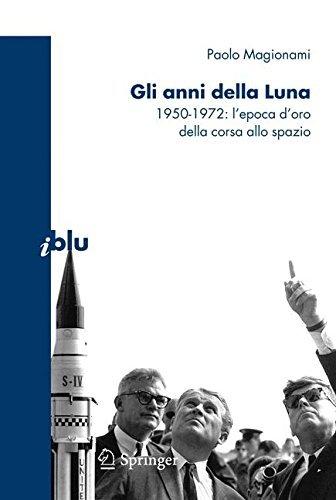 Gli anni della Luna: 1950-1972: l'epoca d'oro della corsa allo spazio (I blu)