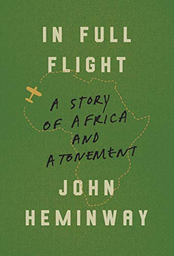 Image of In Full Flight: A Story of Africa and Atonement
