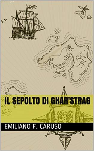 Il sepolto di Ghar'Strag (Fantasy/Horror)