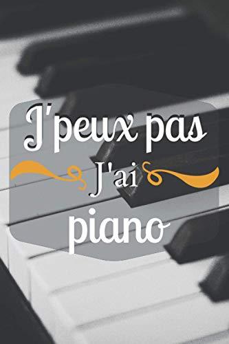 J'peux pas j'ai piano: carnet de notes cadeau format A5- de...
