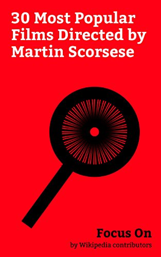Focus On: 30 Most Popular Films Directed by Martin Scorsese: Martin Scorsese, Silence (2016 film), The Wolf of Wall Street (2013 film), The Departed, Shutter ... Casino (film), etc. (English Edition)