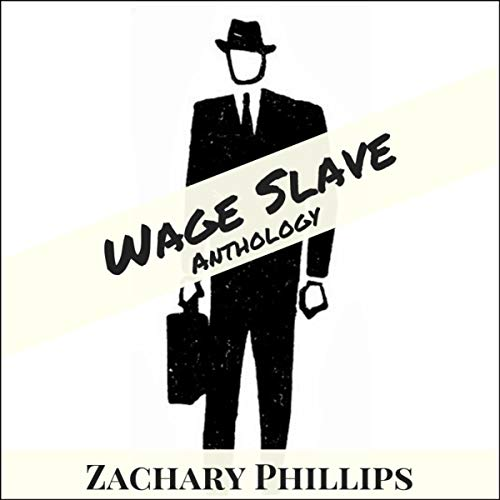 Wage Slave: Anthology audiobook cover art