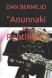 'Anunnaki vs Reptilian.'