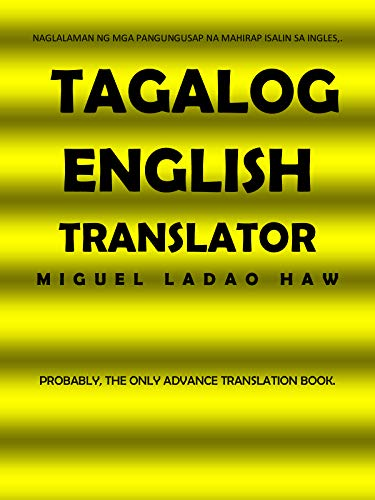 FILIPINO ENGLISH TRANSLATOR: LEARN DIFFICULT ENGLISH OR FILIPINO / TAGALOG SENTENCES QUICKLY AND EASILY