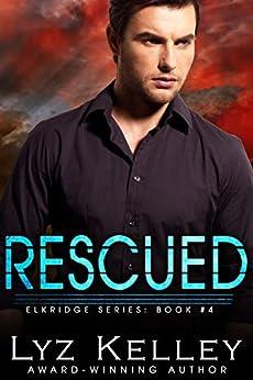 RESCUED (Elkridge Series Book 4) by [Lyz Kelley]