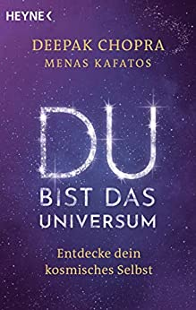 Du bist das Universum: Entdecke dein kosmisches Selbst (German Edition) by [Deepak Chopra, Menas Kafatos, Christina Knüllig]