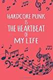 Hardcore Punk Is The Heartbeat Of My Life: Lyrics Notebook, Hardcore Punk Music lovers,  Songwriters Journal, Gift For Music Band