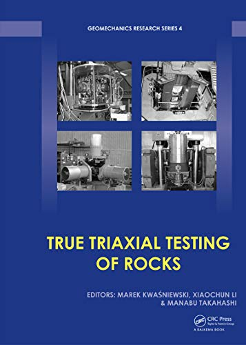 True Triaxial Testing of Rocks (Geomechanics Research Series Book 4)