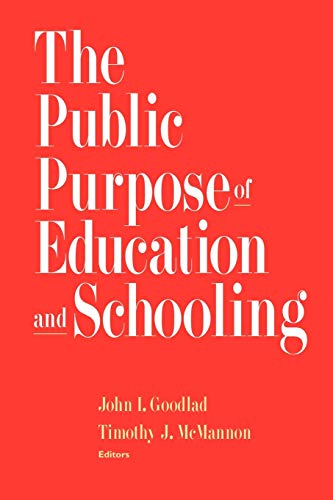 Public Purpose of Education Schooling (Jossey Bass Education Series)
