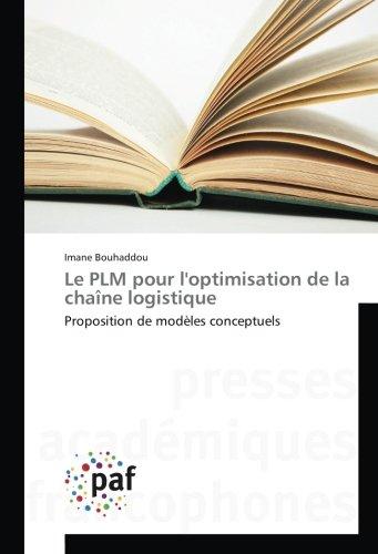 Le PLM pour l\'optimisation de la chaîne logistique: Proposition de modèles conceptuels: Proposition de modeles conceptuels (OMN.UNIV.EUROP.)