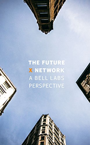 The Future X Network: A Bell Labs Perspective (English Edition)