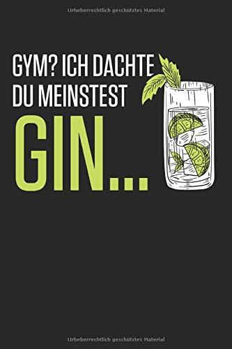 Gym? Ich Dachte Du Meinstest Gin...: Din A5 Kariertes Heft (Kariert) Für Gin Tonic Gintonic Longdrink Cocktail   Notizbuch Tagebuch Planer Drinks ... Party Bar Junggesellenabschied Notebook
