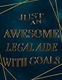 Just An Awesome legal aide With Goals: 2021-2022 Monthly Calendar Planner | Two Year Planner| 24 Months Calendar Schedule Agenda Logbook| (Gift For legal aide)