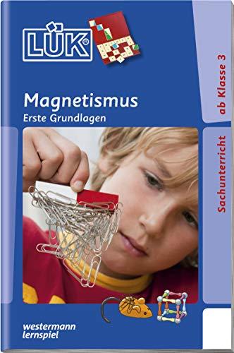 LÃœK-Ãœbungshefte: LÃœK: 3./4./5./6. Klasse - Sachunterricht: Magnetismus: Sachunterricht und Erdkunde / 3./4./5./6. Klasse - Sachunterricht: Magnetismus (LÃœK-Ãœbungshefte: Sachunterricht und Erdkunde)