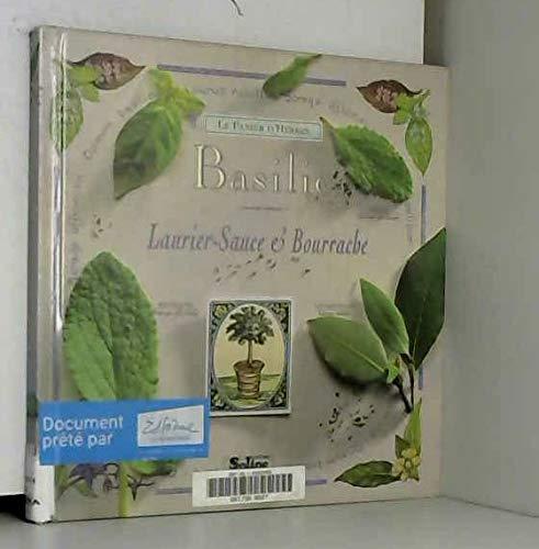 Basilic : Laurier-sauce et bourrache