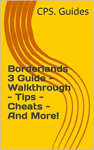 Borderlands 3 Guide - Walkthrough - Tips - Cheats - And More!