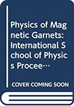 Physics of Magnetic Garnets: International School of Physics Proceedings, 1977