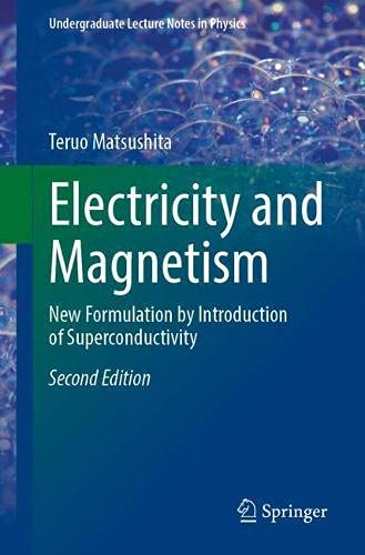 Electricity and Magnetism: New Formulation by Introduction of Superconductivity (Undergraduate Lecture Notes in Physics)