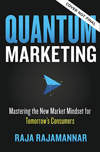 Quantum Marketing: Mastering the New Marketing Mindset for Tomorrow's Consumers (English Edition)