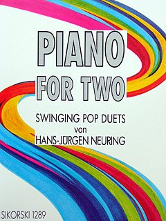 PIANO FOR TWO - SWINGING POP DUETS - arrangiert für Klavier 4händig [Noten/Sheetmusic] Komponist : NEURING HANS JUERGEN