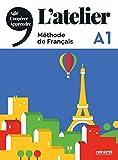 L atelier. A1. Livre. Per le Scuole superiori. Con DVD-ROM: Méthode de français