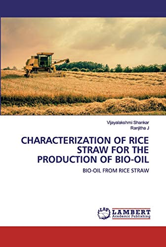 Characterization of Rice Straw for the Production of Bio-Oil: BIO-OIL FROM RICE STRAW