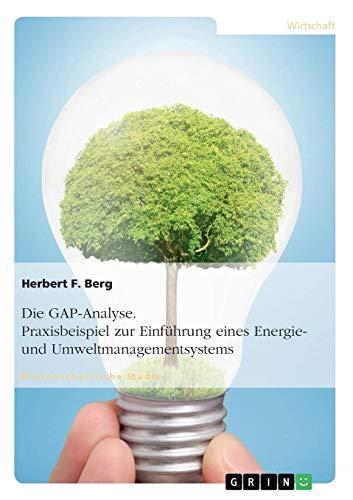 Die GAP-Analyse. Praxisbeispiel zur Einführung eines Energie- und Umweltmanagementsystems