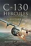 C-130 Hercules: A History (English Edition)