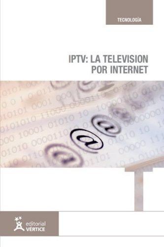 IPTV: La televisión por internet (Tecnología)