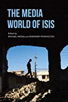 The Media World of Isis (Indiana Series in Middle East Studies)