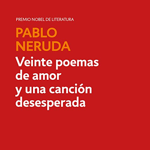 Veinte poemas de amor y una canción desesperada [Twenty Love Poems and a Song of Despair] audiobook cover art